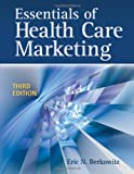 Essentials of Health Care Marketing, Third Edition