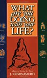 What Are You Doing With Your Life?(Teen Books on Living)