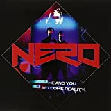 Nero Me & You/Welcome Reality [VINYL]