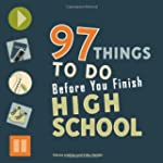 97 Things to do Before You Finish Hig...