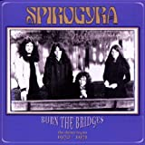 BURN THE BRIDGES: The Demo Tapes 1970-1971 by Spirogyra (2000-05-05)