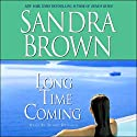 Long Time Coming Audiobook by Sandra Brown Narrated by Susan Denaker