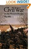 Civil War on the Western Border, 1854-1865