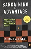 img - for Bargaining for Advantage: Negotiation Strategies for Reasonable People 2nd Edition Revised Edition by Shell, G. Richard published by Penguin Books (2006) Paperback book / textbook / text book