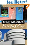 The Cheap Bastard's Guide to New York...