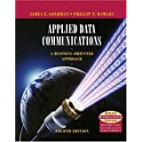 Applied Data Communications: A Business-oriented Approachby James E. Goldman