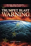 img - for Trumpet Blast Warning: An End Time Prophetic Wake Up Call book / textbook / text book