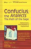 Confucius, the Analects: The Path of the Sage--Selections Annotated & Explained (SkyLight Illuminations) [Paperback] [2011] Rodney L. Taylor PhD