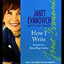 How I Write: Secrets of a Best-Selling Author (       UNABRIDGED) by Janet Evanovich, Ina Yalof Narrated by Janet Evanovich, Ina Yalof, Alex Evanovich
