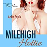 Mile High Hottie   Anita Faulk