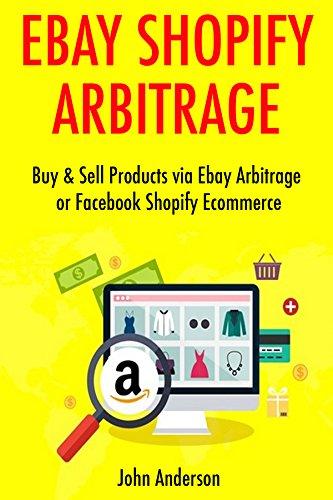 ebay-shopify-arbitrage-2017-buy-sell-products-via-ebay-arbitrage-or-facebook-shopify-ecommerce