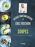 Soupes - Eric Fr�chon