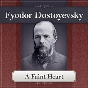 A Faint Heart: A Fyodor Dostoyevsky Short Story | [Fyodor Dostoyevsky]