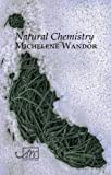 img - for Natural Chemistry by Michelene Wandor (2013-05-15) book / textbook / text book