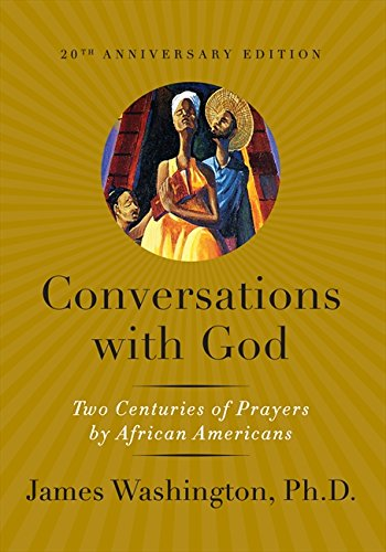 conversations-with-god-two-centuries-of-prayers-by-african-americans