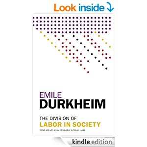 emile durkheim division labor essays Emile durkheim developed theories of social structure that included functionalism, the division of labor, and anomie these theories were founded on the concept of social facts , or societal norms.