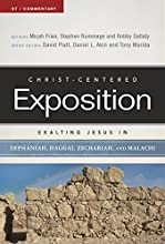 Exalting Jesus in Zephaniah Haggai Zechariah and Malachi Christ-Centered Exposition Commentary