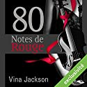 80 Notes de Rouge | Livre audio Auteur(s) : Vina Jackson Narrateur(s) : Sophie Celzo