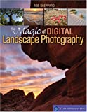 The Magic of Digital Landscape Photography (Lark Photography Book)