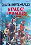 A Tale of Two Cities (Great Illustrated Classics, D224-26)