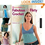 SweaterBabe.com's Fabulous and Flirty Crochet: Gorgeous Sweater and Accessory Patterns from Los Angeles' Top  Crochet Designer (Quarry Book)