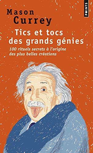 tics-et-tocs-des-grands-genies-100-rituels-farfelus-a-lorigine-des-plus-grandes-creations-dalbert-ei