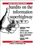 Bandits on the Information Superhighway (What You Need to Know) (1565921569) by Barrett, Daniel J.