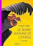 echange, troc Nadia Gypteau, Anne Buguet - Le jeune homme et l'étoile : Un conte du Pérou