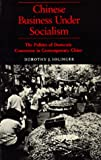 img - for Chinese Business Under Socialism: The Politics of Domestic Commerce in Contemporary China by Dorothy J. Solinger (1987-08-27) book / textbook / text book