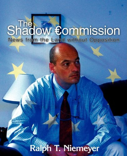The Shadow Commission: News from the Land Without Opposition