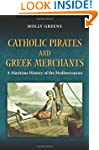 Catholic Pirates and Greek Merchants:...