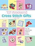 img - for 101 Weekend Cross Stitch Gifts book / textbook / text book