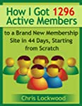 How I Got 1296 Active Members to a Br...