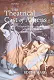 The Theatrical Cast of Athens: Interactions between Ancient Greek Drama and Society (0199298890) by Hall, Edith