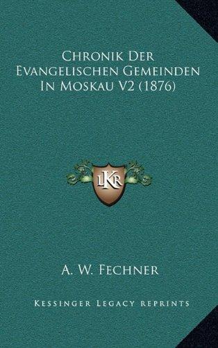 Chronik Der Evangelischen Gemeinden in Moskau V2 (1876)