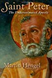 Saint Peter: The Underestimated Apostle (0802827187) by Hengel, Martin