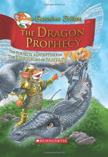 The Dragon Prophecy: The Fourth Adventure in the Kingdom of Fantasy (Geronimo Stilton) Image