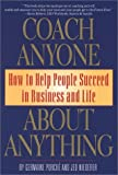 img - for Coach Anyone: How to Help People Succeed in Business and Life book / textbook / text book