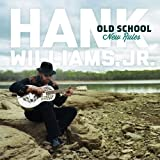 Old School New Rules an album by Hank Williams Jr