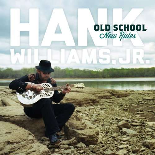 Hank Williams Jr. - Old School New Rules - Zortam Music