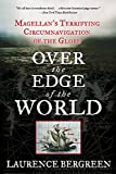 img - for Over the Edge of the World: Magellan's Terrifying Circumnavigation of the Globe book / textbook / text book