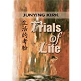 Trials of Life (Journey to the West Book 2) ~ Junying Kirk