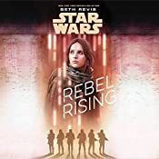 Star Wars: Rebel Rising | Beth Revis