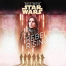 Star Wars: Rebel Rising Audiobook by Beth Revis Narrated by Rebecca Soler