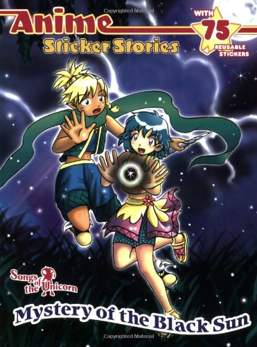 Mystery of the Black Sun: Songs of the Unicorn (Anime Sticker Stories)