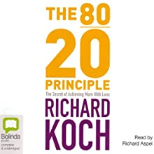 The 80/20 Principle (       UNABRIDGED) by Richard Koch Narrated by Richard Aspel