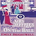 Mrs. Jeffries on the Ball: Mrs. Jeffries, Book 5 Audiobook by Emily Brightwell Narrated by Deryn Edwards