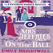Mrs. Jeffries on the Ball: Mrs. Jeffries, Book 5 | Emily Brightwell