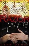 Razor Wire: Continued