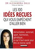 Les 100 idées recues qui vous empêchent d'aller bien